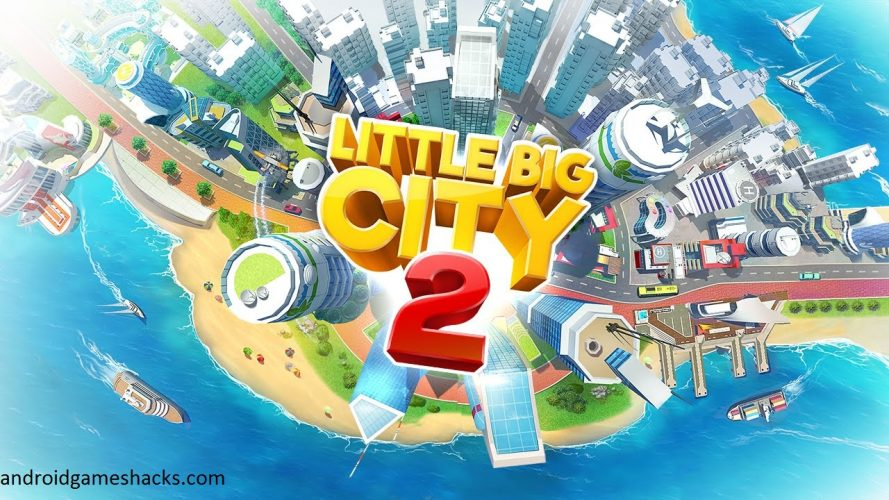 Little Big City 2 5.0.7 HACK 21/07/2017 Latest Version